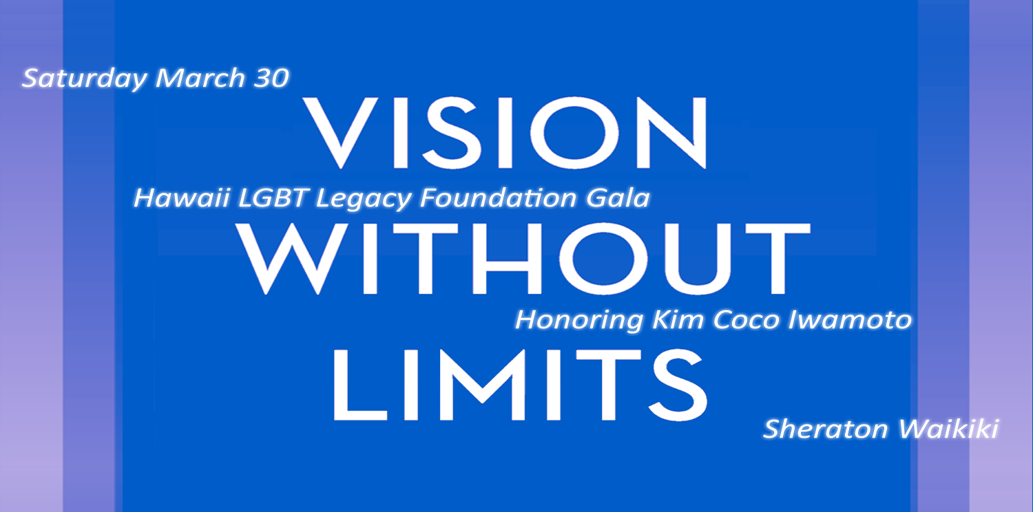 2019 Hawaii LGBT Gala honoring Kim Coco Iwamoto March 30 2019